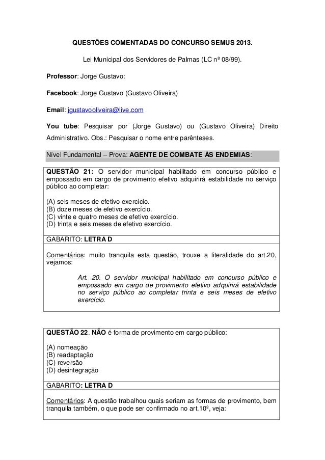 QUESTÕES COMENTADAS DO CONCURSO SEMUS 2013. Lei Municipal dos Servidores de Palmas (LC nº 08/99). Professor: Jorge Gustavo...