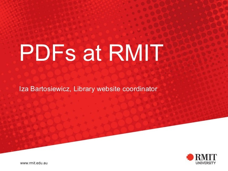 PDFs at RMIT Iza Bartosiewicz, Library website coordinator