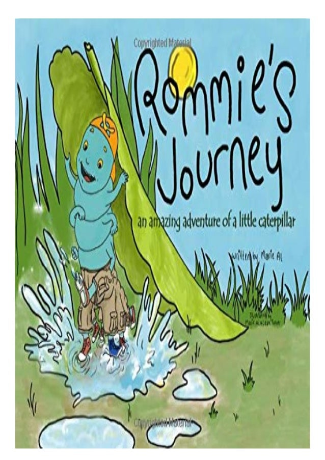 if you want to download or read Rommie's journey: an amazing adventure of a little caterpillar, click button download in p...