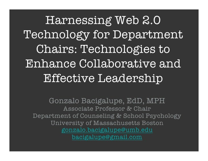 Harnessing Web 2.0 Technology for Department   Chairs: Technologies to Enhance Collaborative and    Effective Leadership  ...