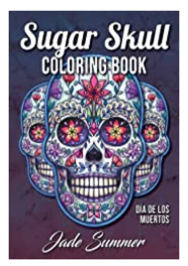 Pdf Sugar Skull Coloring Book A Day Of The Dead Coloring Book With F…