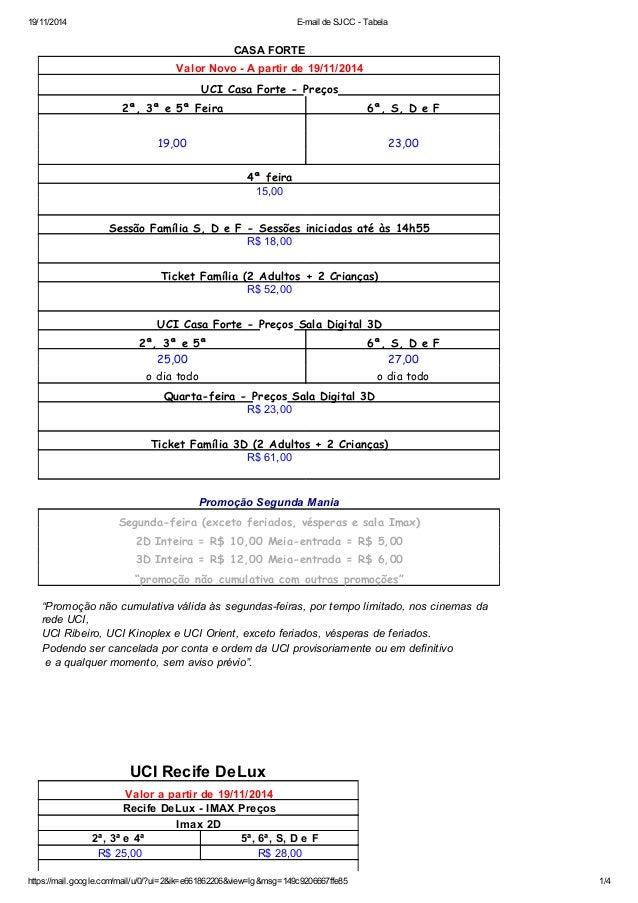 19/11/2014 E-mail de SJCC - Tabela  CASA FORTE  Valor Novo - A partir de 19/11/2014  UCI Casa Forte - Preços  2ª, 3ª e 5ª ...