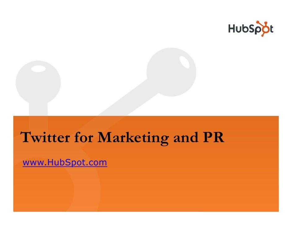 Twitter for Marketing and PR www.HubSpot.com