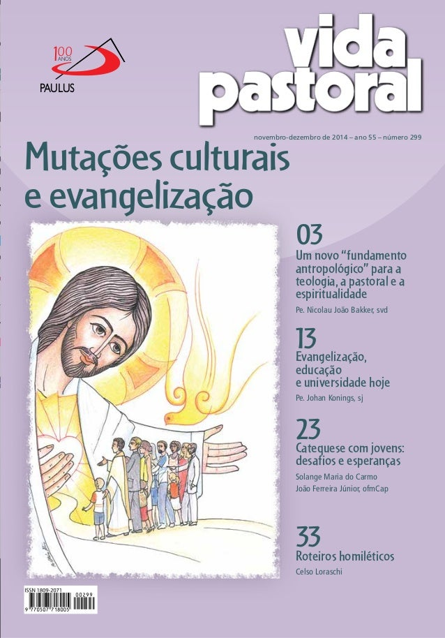 """ANOS 100  PAULUS  novembro-dezembro de 2014 – ano 55 – número 299  03  Um novo """"fundamento  antropológico"""" para a  teologi..."""
