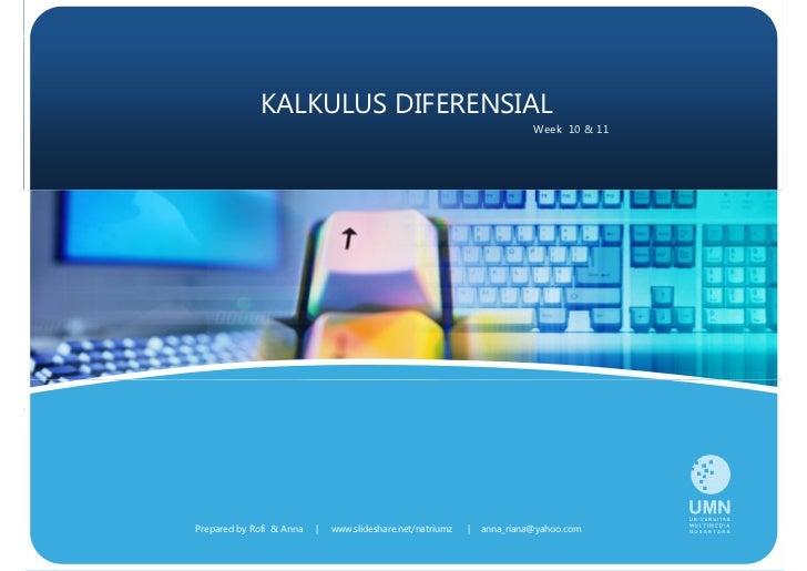 KALKULUS DIFERENSIAL                                                                           Week 10  11     Prepared by...