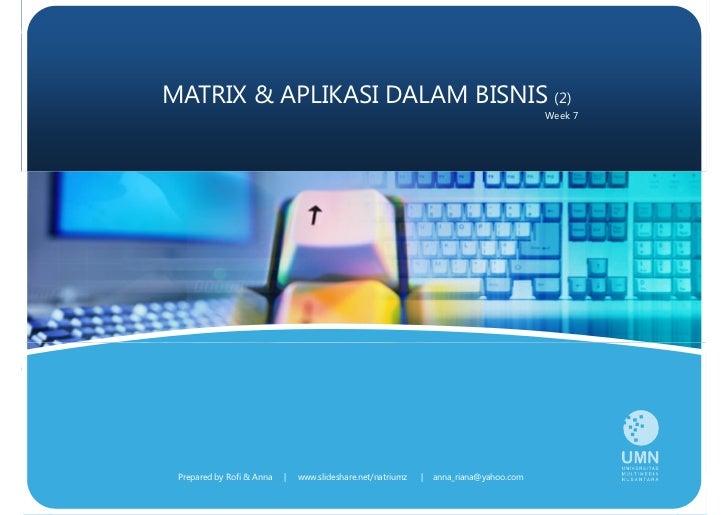MATRIX  APLIKASI DALAM BISNIS (2)                                                                                         ...
