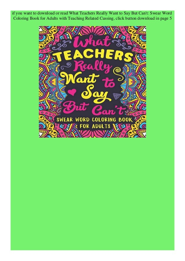 Pdf What Teachers Really Want To Say But Can T Swear Word Coloring Bo