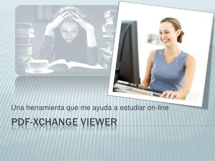 PDF-XChangeViewer<br />Una herramienta que me ayuda a estudiar on-line<br />