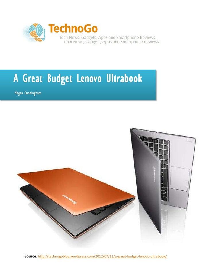 Source: http://technogoblog.wordpress.com/2012/07/11/a-great-budget-lenovo-ultrabook/