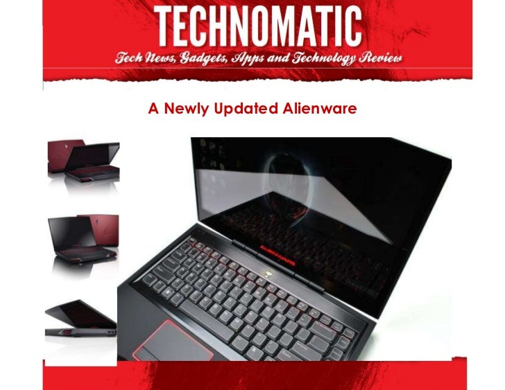 A Newly Updated AlienwareSource:Technomatichttp://emdhie.blog.com/2012/08/08/a-newly-updated-alienware/
