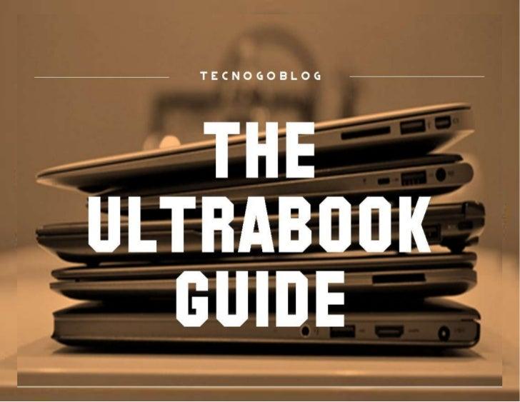 http://technogoblog.wordpress.com/2012/08/13/the-ultrabook-guide/