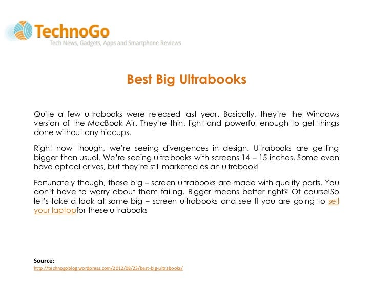 Best Big UltrabooksQuite a few ultrabooks were released last year. Basically, they're the Windowsversion of the MacBook Ai...