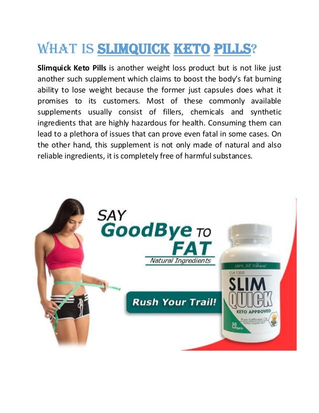 What is Slimquick Keto Pills? Slimquick Keto Pills is another weight loss product but is not like just another such supple...