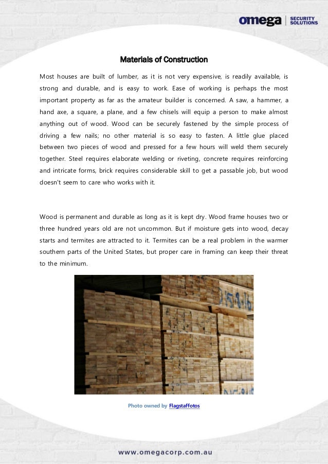 Materials of Construction Most houses are built of lumber, as it is not very expensive, is readily available, is strong an...
