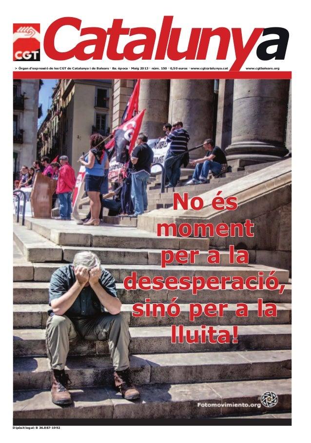 Catalunyawww.cgtbalears.orgDipòsit legal: B 36.887-1992> Òrgan d'expressió de les CGT de Catalunya i de Balears · 8a. èpoc...