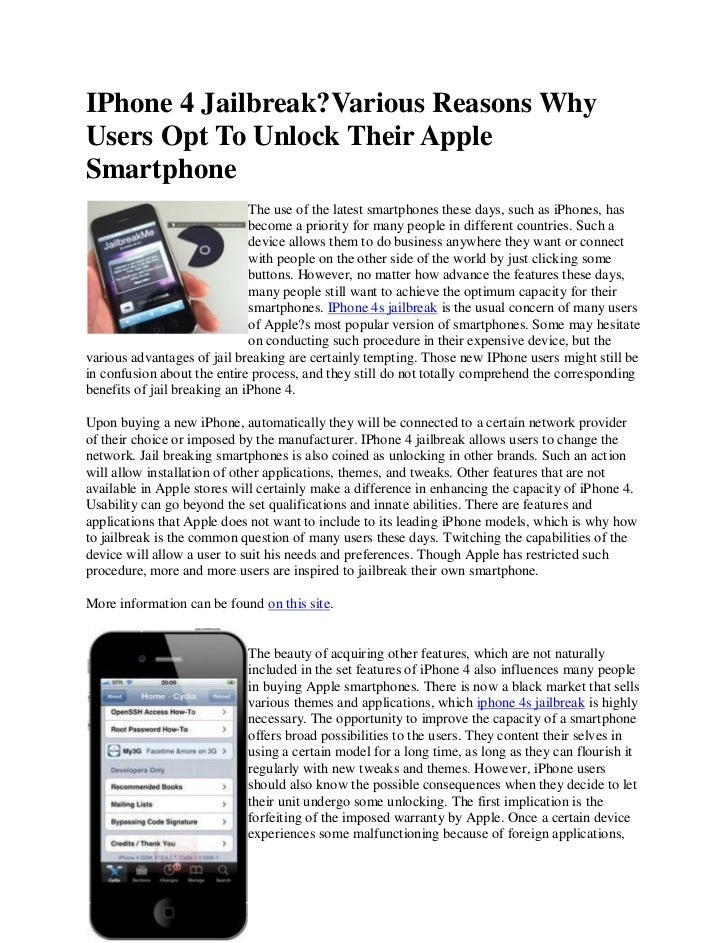 IPhone 4 Jailbreak?Various Reasons WhyUsers Opt To Unlock Their AppleSmartphone                              The use of th...