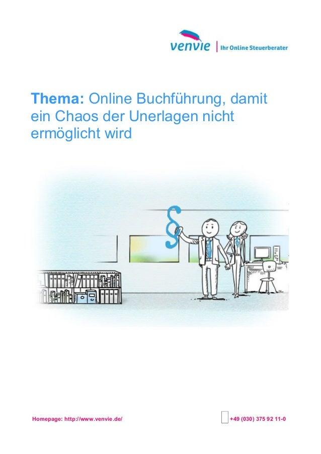 Thema: Online Buchführung, damit ein Chaos der Unerlagen nicht ermöglicht wird Homepage: http://www.venvie.de/ +49 (030) 3...