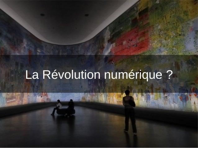 La Révolution numérique ?