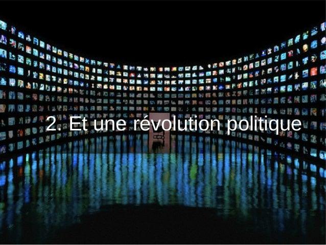 2. Et une révolution politique