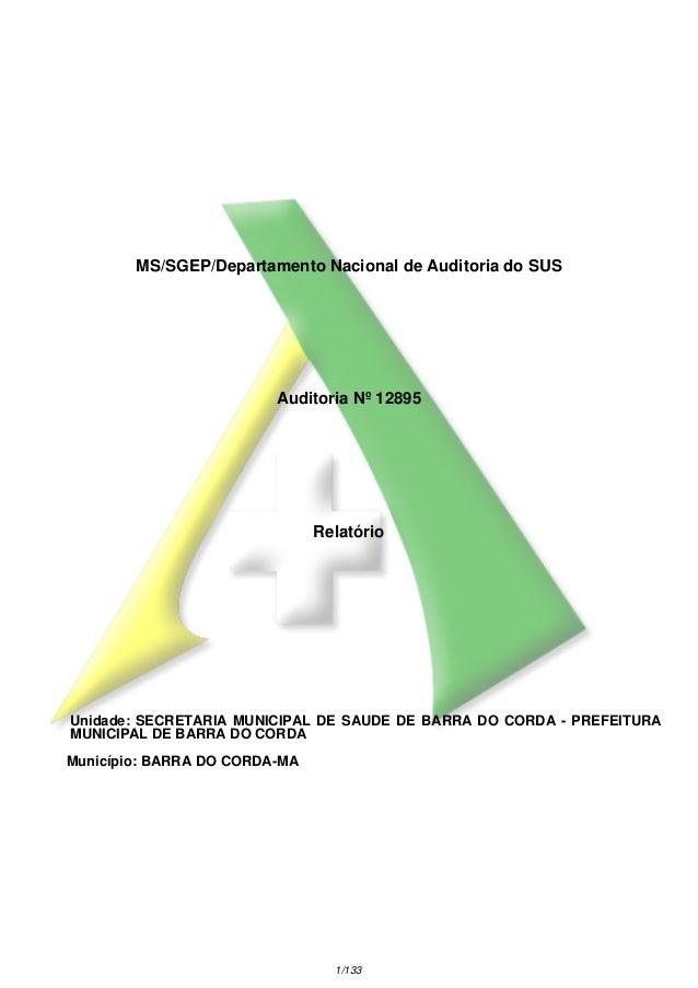 MS/SGEP/Departamento Nacional de Auditoria do SUS  Auditoria Nº 12895  Relatório  Unidade: SECRETARIA MUNICIPAL DE SAUDE D...