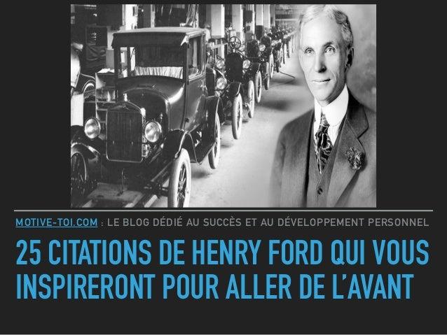 25 Citations De Henry Ford Qui Vous Inspireront Pour Aller De L Avant