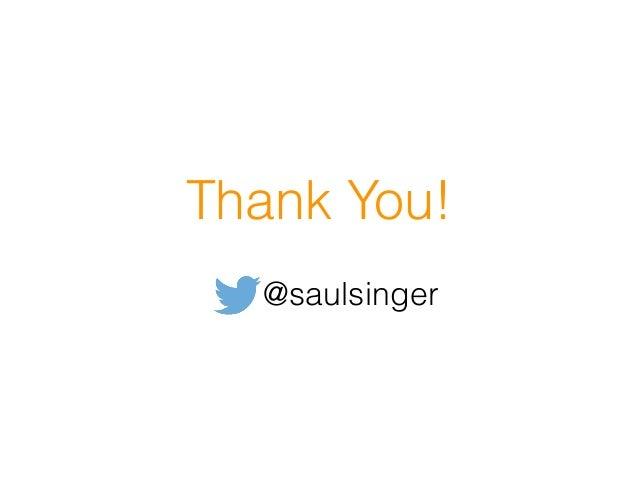 Thank You! @saulsinger