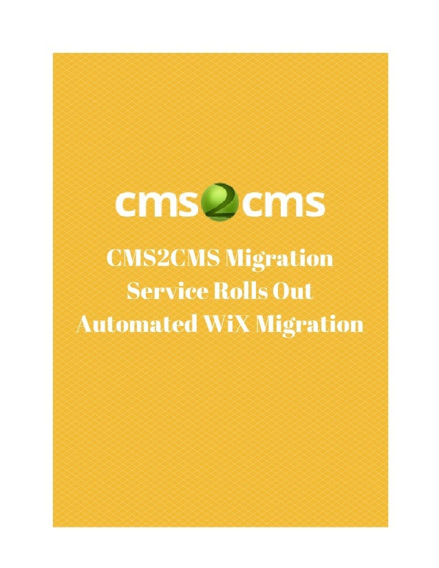 CMS2CMSMigrationServiceRollsOutAutomated WiXMigration Keywords:wixtowordpress,wixtojoomla,wixmigration Summa...