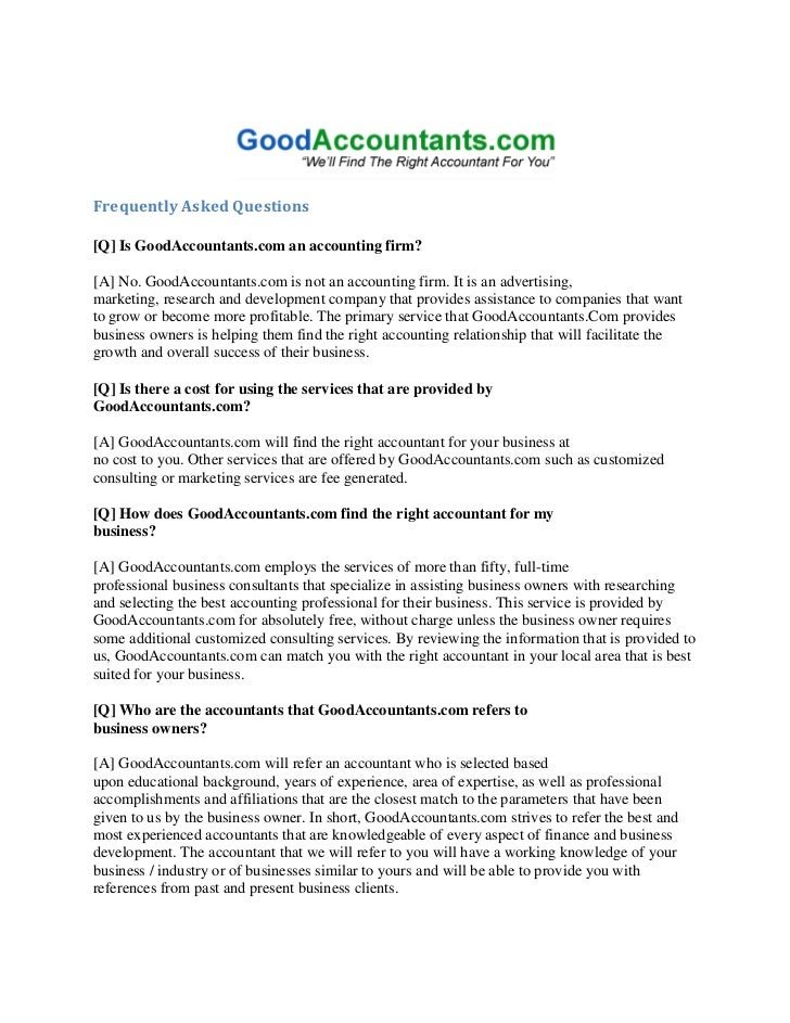 Frequently Asked Questions[Q] Is GoodAccountants.com an accounting firm?[A] No. GoodAccountants.com is not an accounting f...