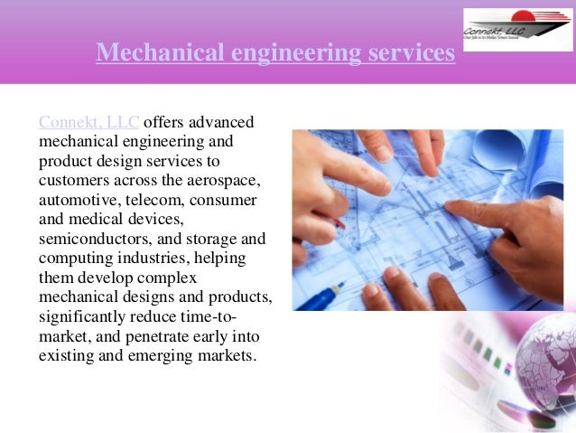 Mechanical engineering services Connekt, LLC offers advanced mechanical engineering and product design services to custome...