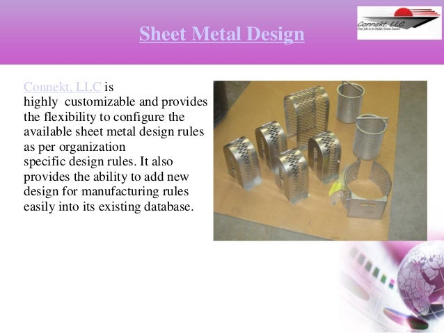 Sheet Metal Design Connekt, LLC is highly customizable and provides the flexibility to configure the available sheet metal...