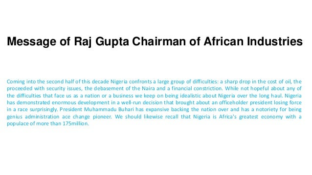Message of Raj Gupta Chairman of African Industries Coming into the second half of this decade Nigeria confronts a large g...