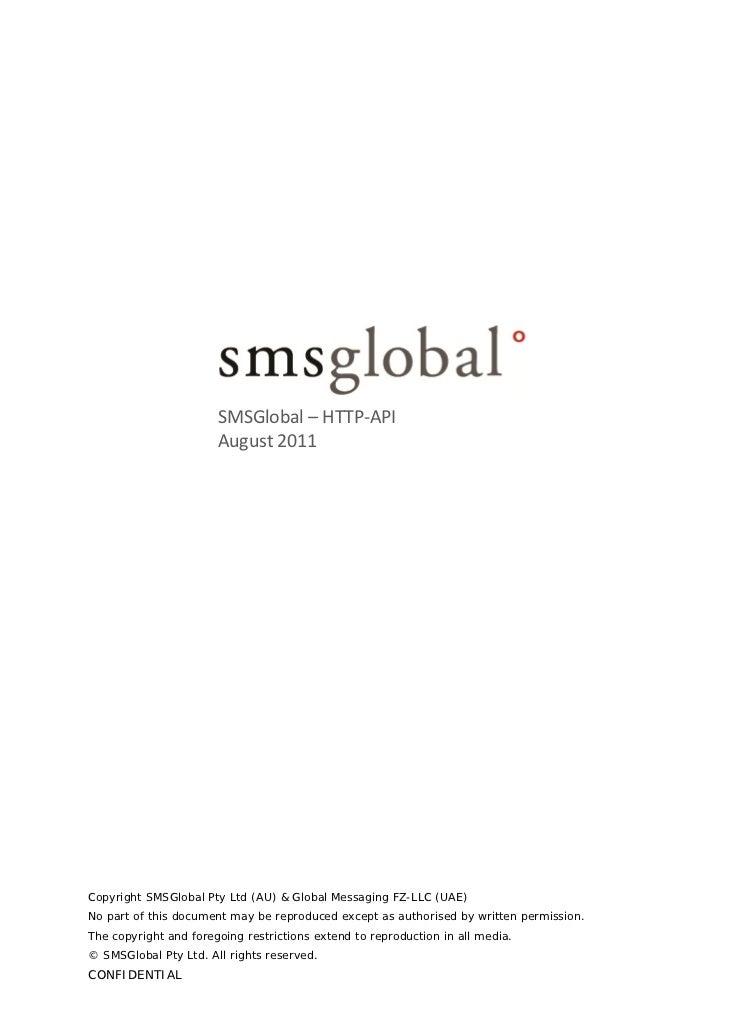 SMSGlobal– HTTP‐API                       August2011Copyright SMSGlobal Pty Ltd (AU) & Global Messaging FZ-LLC (UAE)No p...