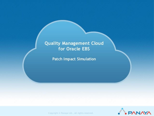 1 Copyright © Panaya Ltd., All rights reserved.Copyright © Panaya Ltd., All rights reserved. Quality Management Cloud for ...