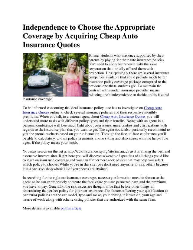 Independence to Choose the AppropriateCoverage by Acquiring Cheap AutoInsurance Quotes                                    ...