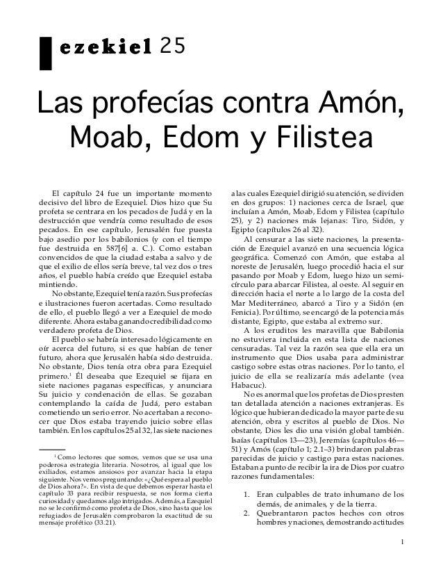 1 e z e k i e le z e k i e le z e k i e le z e k i e le z e k i e l 25 Las profecías contra Amón, Moab, Edom y Filistea El...