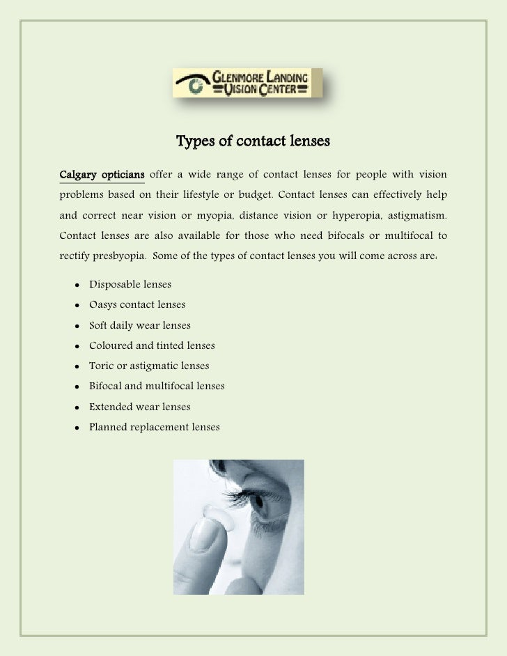 Types of contact lensesCalgary opticians offer a wide range of contact lenses for people with visionproblems based on thei...