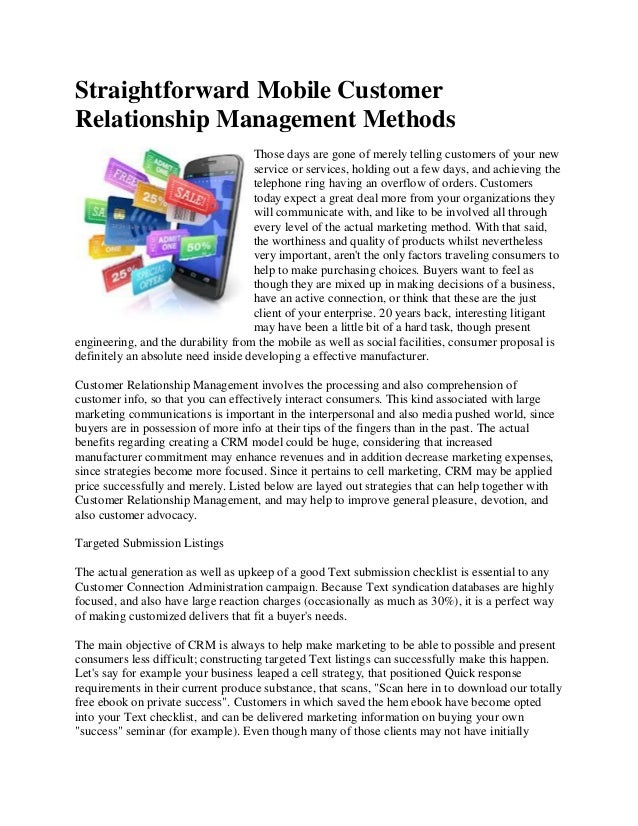 Straightforward Mobile CustomerRelationship Management MethodsThose days are gone of merely telling customers of your news...
