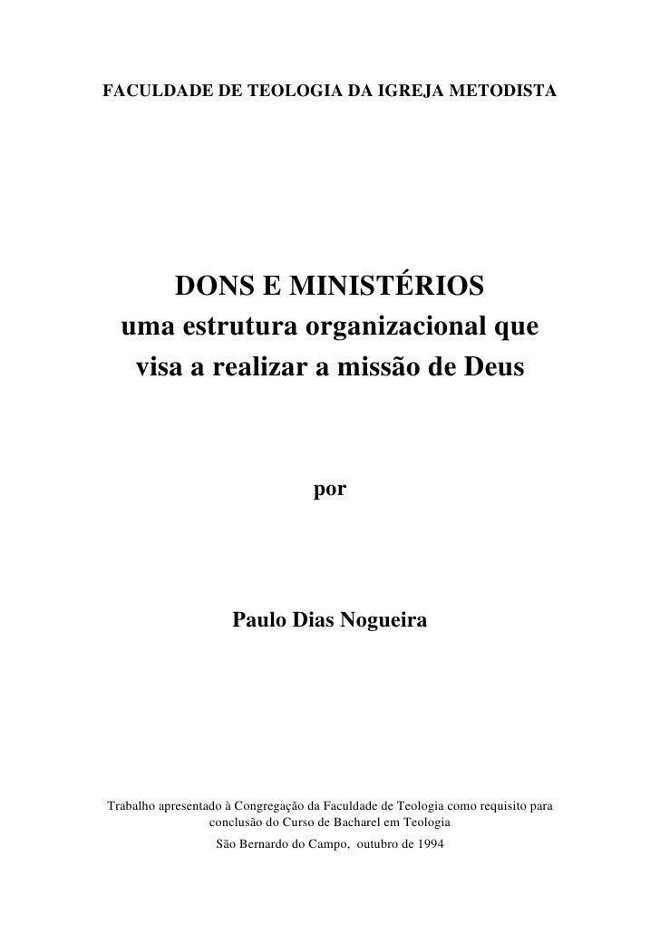FACULDADE DE TEOLOGIA DA IGREJA METODISTA      DONS E MINISTÉRIOS  uma estrutura organizacional que   visa a realizar a mi...