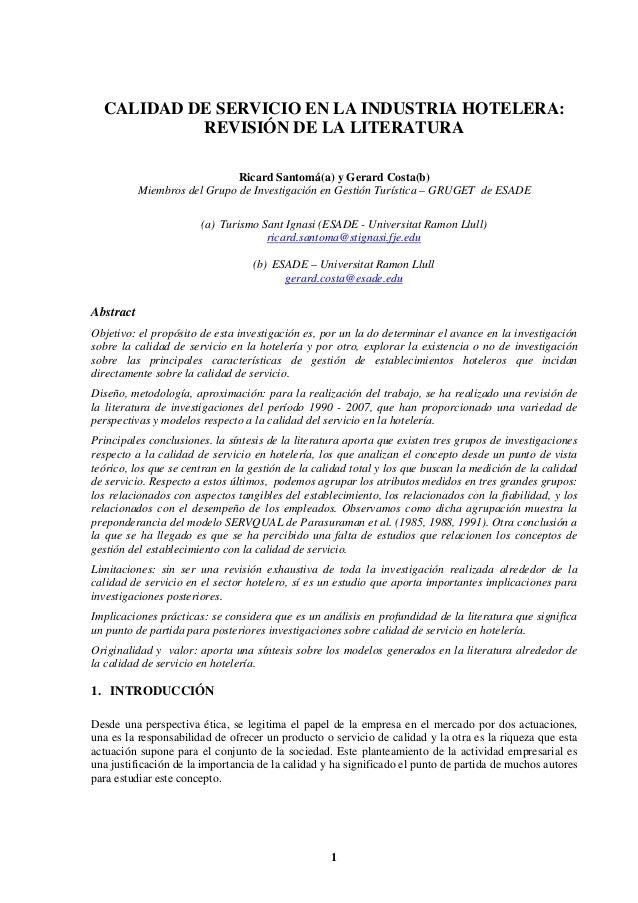 1 CALIDAD DE SERVICIO EN LA INDUSTRIA HOTELERA: REVISIÓN DE LA LITERATURA Ricard Santomá(a) y Gerard Costa(b) Miembros del...