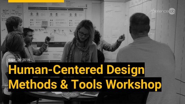 Sept. 28 2016 Human-Centered Design Methods & Tools Workshop