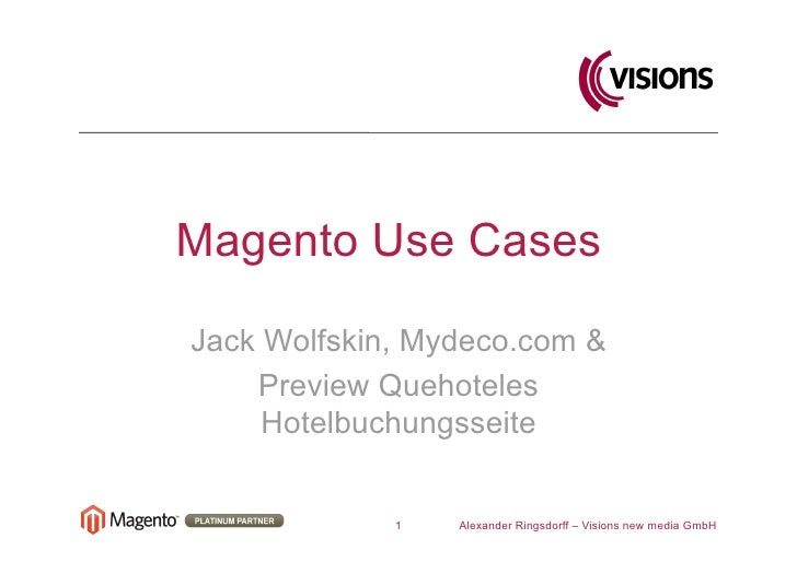 Magento Use Cases  Jack Wolfskin, Mydeco.com &     Preview Quehoteles      Hotelbuchungsseite                1   Alexander...