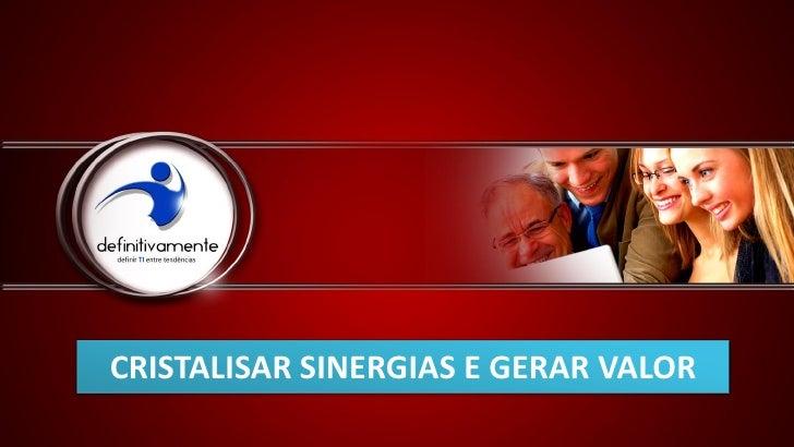 CRISTALISAR SINERGIAS E GERAR VALOR