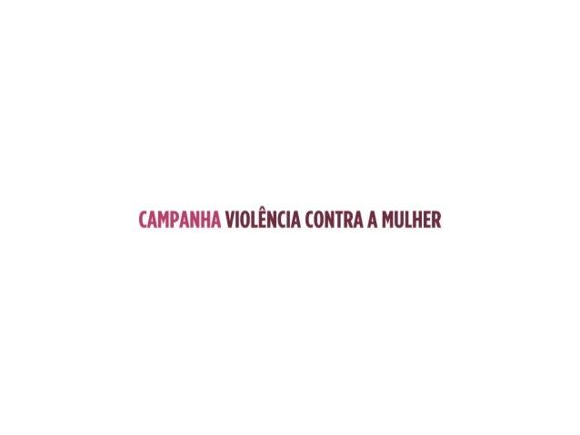 Para  levar  a  realidade  das  mulheres  em  situação  de  violência  ao   público-‐alvo,  foi...