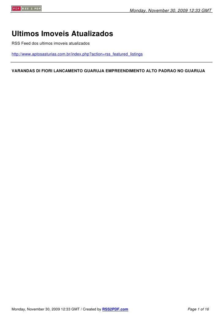 Monday, November 30, 2009 12:33 GMT     Ultimos Imoveis Atualizados RSS Feed dos ultimos imoveis atualizados  http://www.a...
