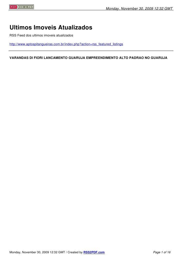 Monday, November 30, 2009 12:32 GMT     Ultimos Imoveis Atualizados RSS Feed dos ultimos imoveis atualizados  http://www.a...