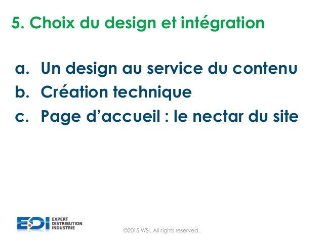 5. Choix du design et intégration a. Un design au service du contenu b. Création technique c. Page d'accueil : le nectar d...