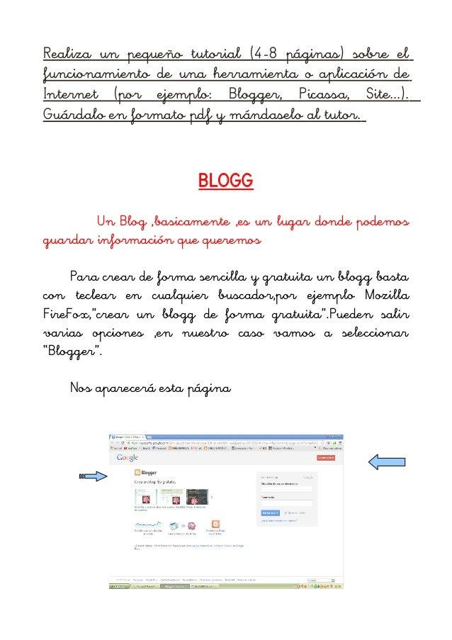 Realiza un pequeño tutorial (4-8 páginas) sobre elfuncionamiento de una herramienta o aplicación deInternet (por ejemplo: ...