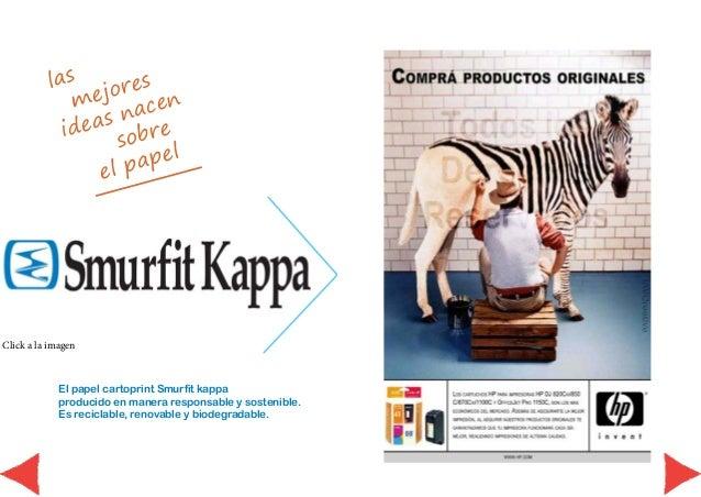 las  mejores  ideas nacen  sobre  el papel  Click a la imagen  El papel cartoprint Smurfit kappa  producido en manera resp...