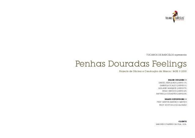 TUCANOS DE BARCELOS apresenta  Penhas Douradas Feelings Projecto de Oficina e Construção da Marca / IADE © 2010  BRAND BUIL...