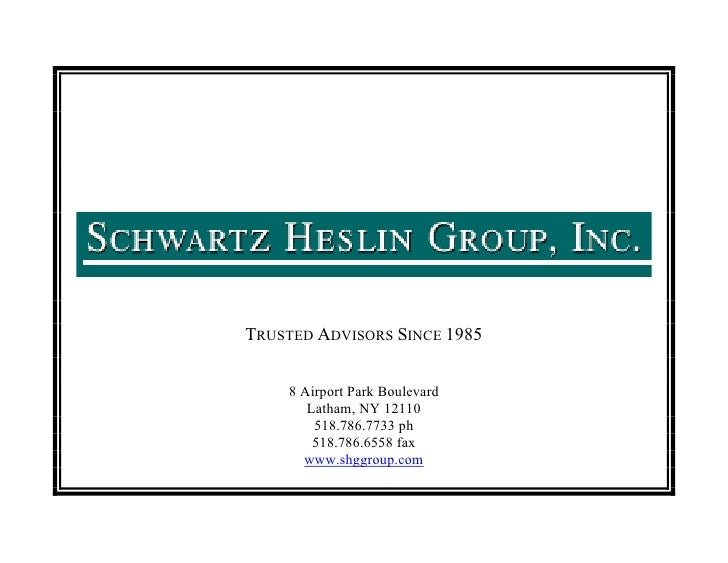 TRUSTED ADVISORS SINCE 1985    8 Airport Park Boulevard       Latham, NY 12110        518.786.7733 ph        518.786.6558 ...